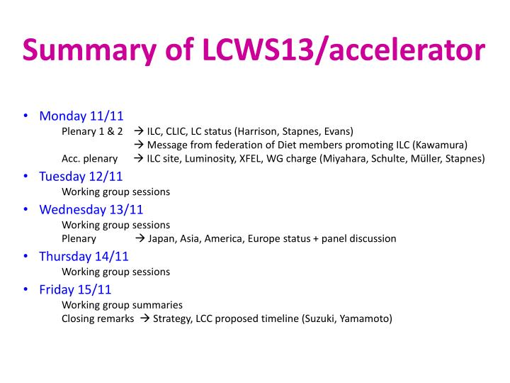 Summary of LCWS13/accelerator