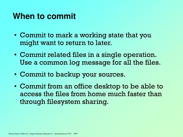 When to commit