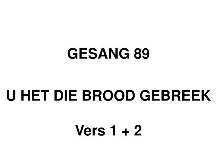 GESANG 89