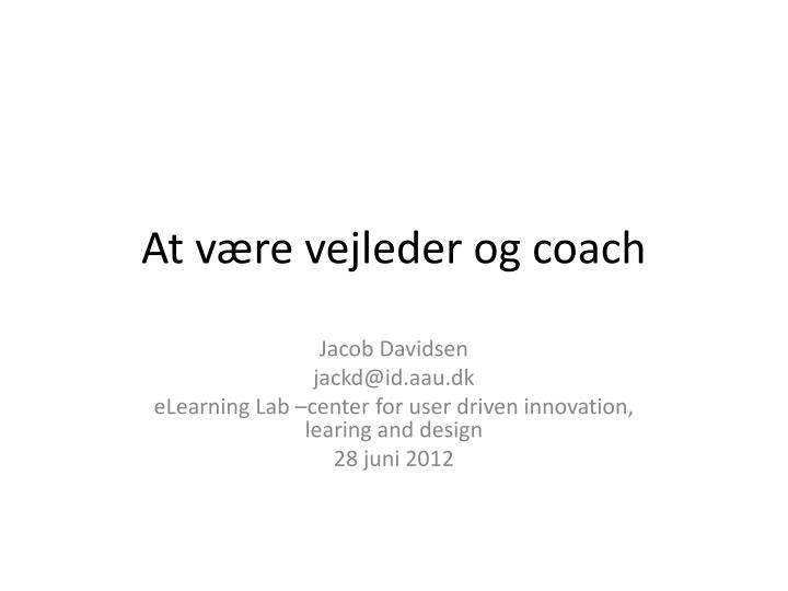 At v re vejleder og coach