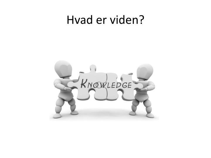 Hvad er viden?