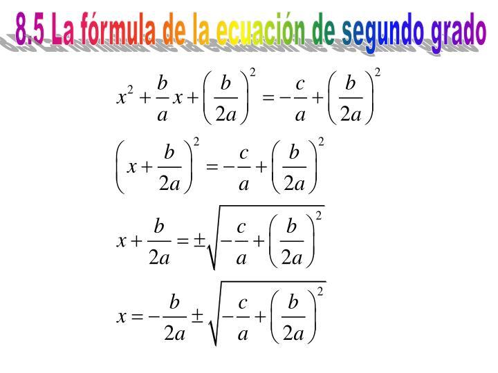 8.5 La fórmula de la ecuación de segundo grado