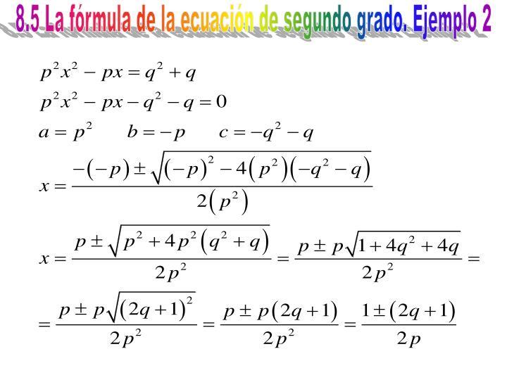 8.5 La fórmula de la ecuación de segundo grado. Ejemplo 2