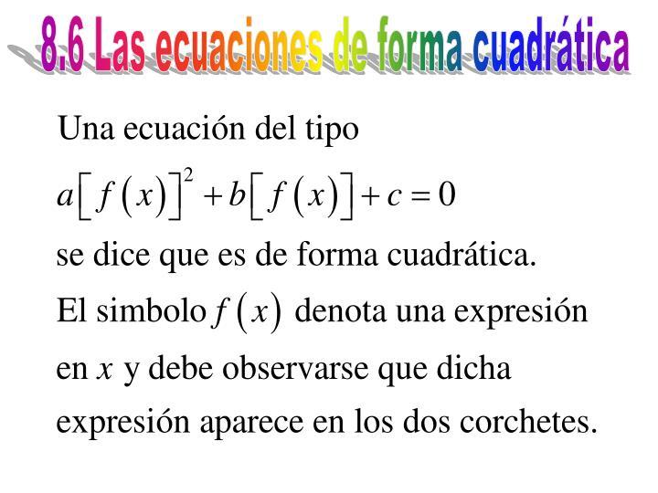 8.6 Las ecuaciones de forma cuadrática