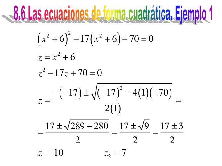 8.6 Las ecuaciones de forma cuadrática. Ejemplo 1