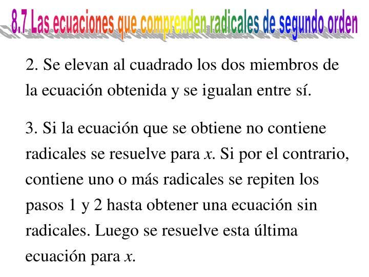 8.7 Las ecuaciones que comprenden radicales de segundo orden