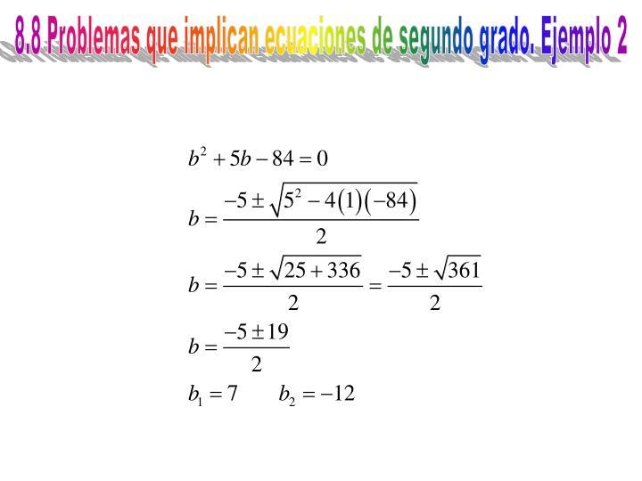 8.8 Problemas que implican ecuaciones de segundo grado. Ejemplo 2
