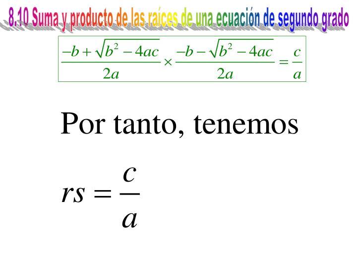 8.10 Suma y producto de las raíces de una ecuación de segundo grado