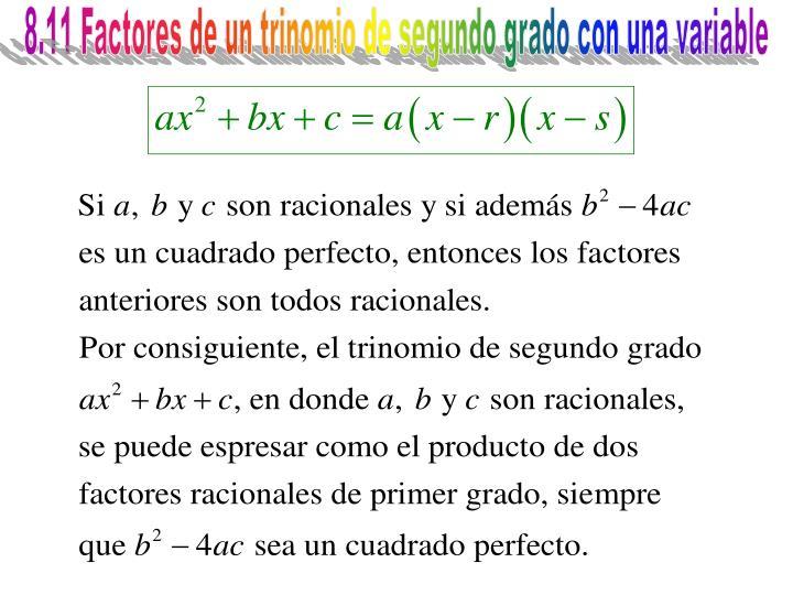8.11 Factores de un trinomio de segundo grado con una variable
