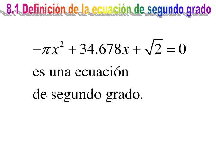 8.1 Definición de la ecuación de segundo grado