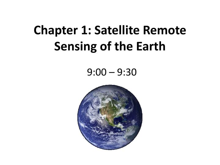 Chapter 1 satellite remote sensing of the earth