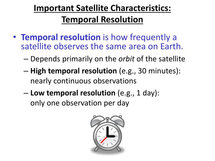 Important Satellite Characteristics: Temporal Resolution