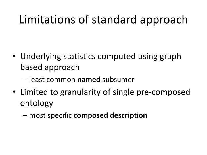 Limitations of standard approach