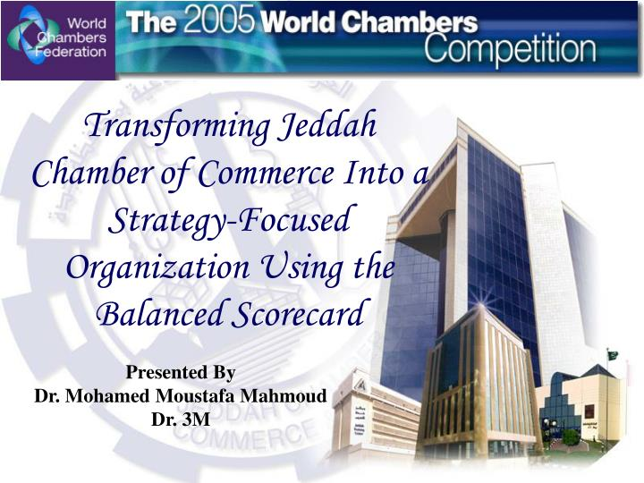Transforming Jeddah Chamber of Commerce Into a Strategy-Focused Organization Using the Balanced Scor...