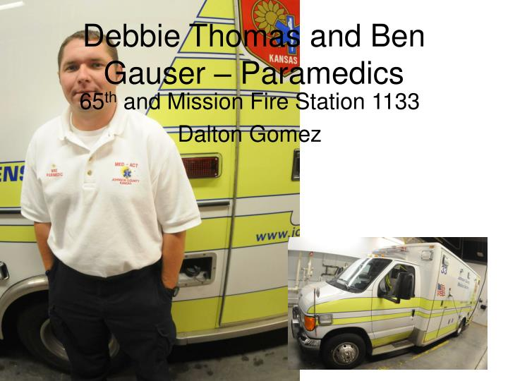 Debbie thomas and ben gauser paramedics