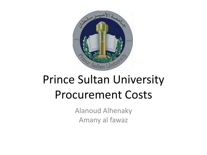 Prince sultan university procurement costs
