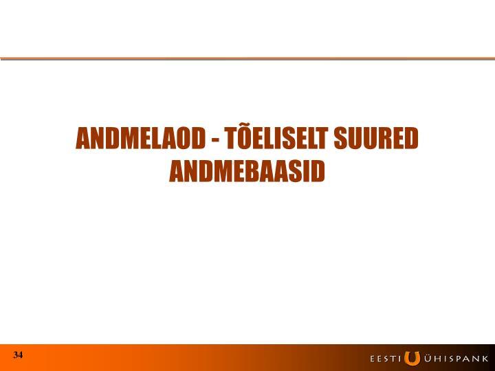 ANDMELAOD - TÕELISELT SUURED ANDMEBAASID