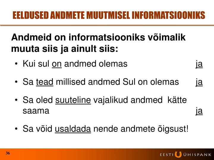 EELDUSED ANDMETE MUUTMISEL INFORMATSIOONIKS