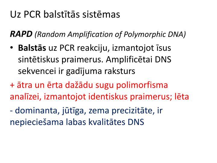 Uz PCR balstītās sistēmas