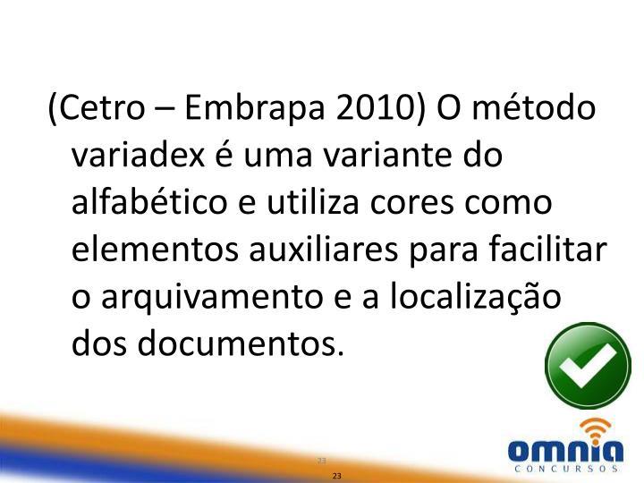 (Cetro – Embrapa 2010) O método