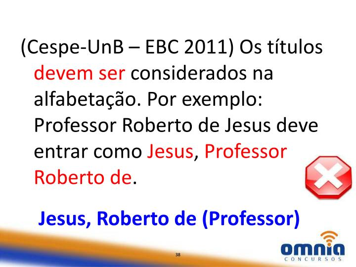 (Cespe-UnB – EBC 2011) Os títulos