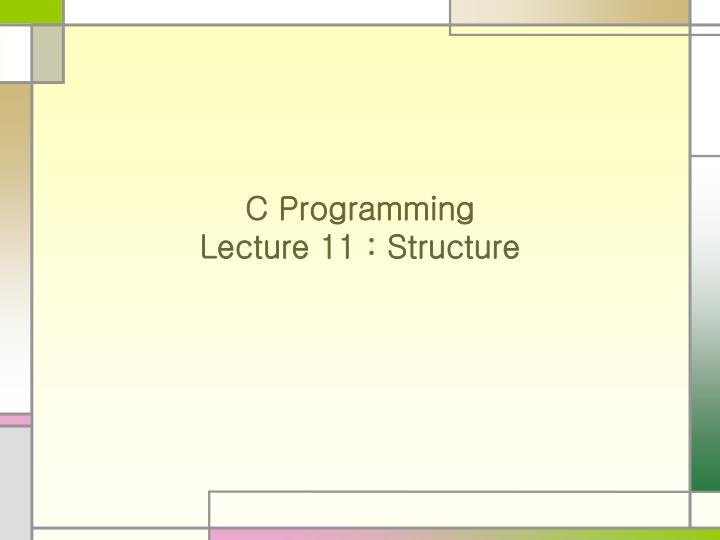 C programming lecture 11 structure