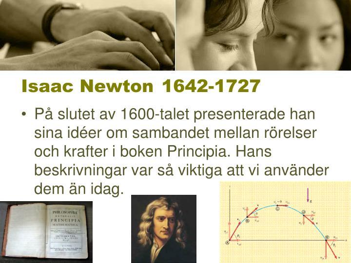 Isaac Newton1642-1727
