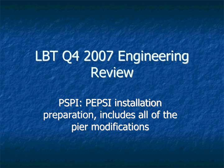 Pspi pepsi installation preparation includes all of the pier modifications