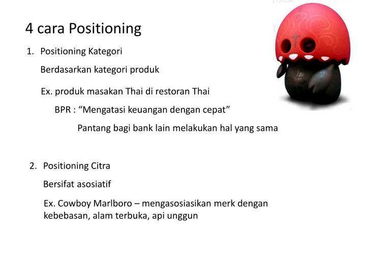 4 cara Positioning