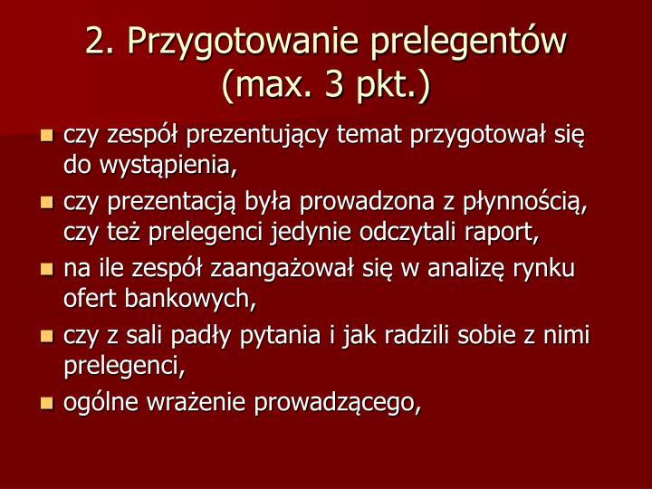 2. Przygotowanie prelegentów (max. 3 pkt.)