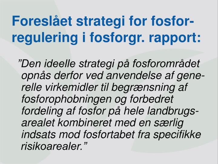 Foreslået strategi for fosfor-regulering i fosforgr. rapport: