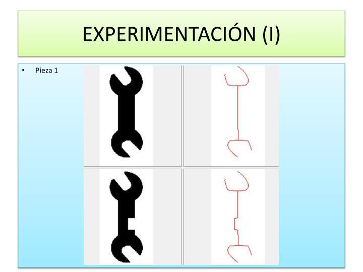 EXPERIMENTACIÓN (I)