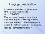 imaging consideration