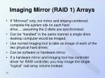 imaging mirror raid 1 arrays
