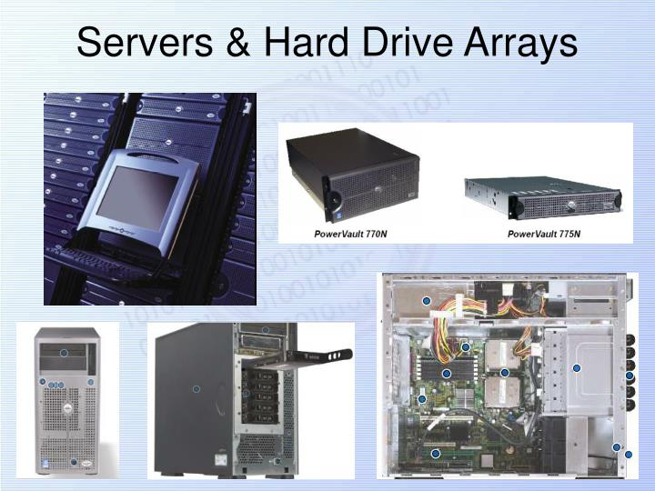 Servers & Hard Drive Arrays