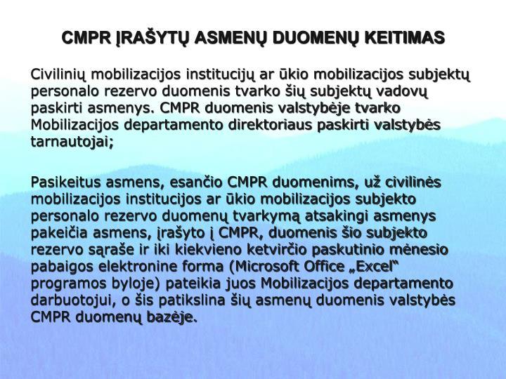 CMPR ĮRAŠYTŲ ASMENŲ DUOMENŲ KEITIMAS