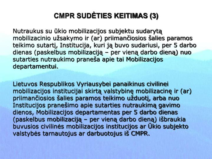 CMPR SUDĖTIES KEITIMAS (3)