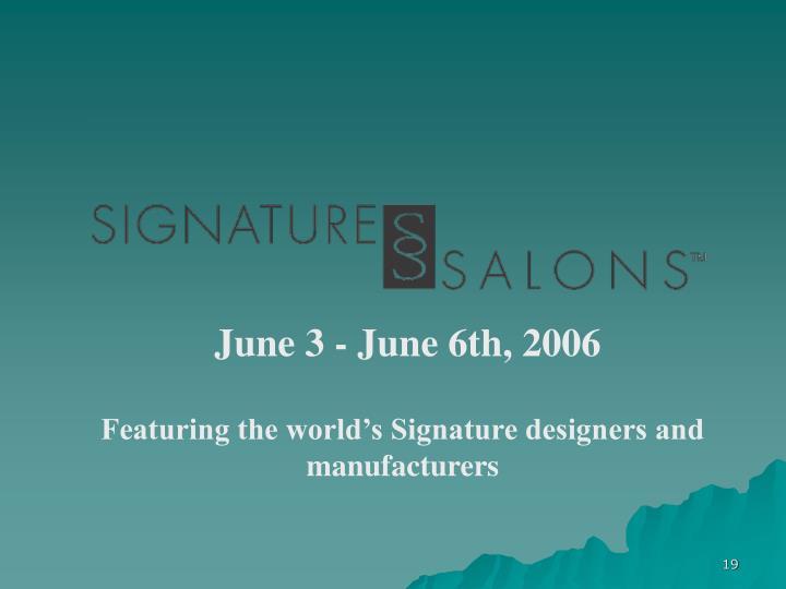 June 3 - June 6th, 2006