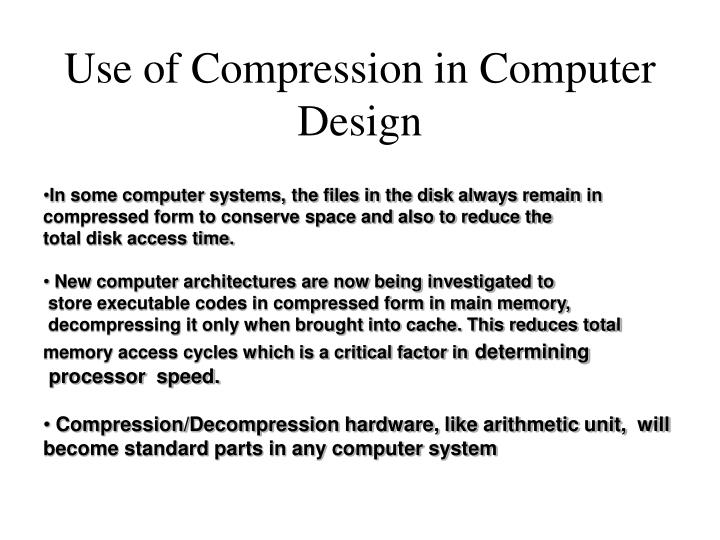 Use of Compression in Computer Design
