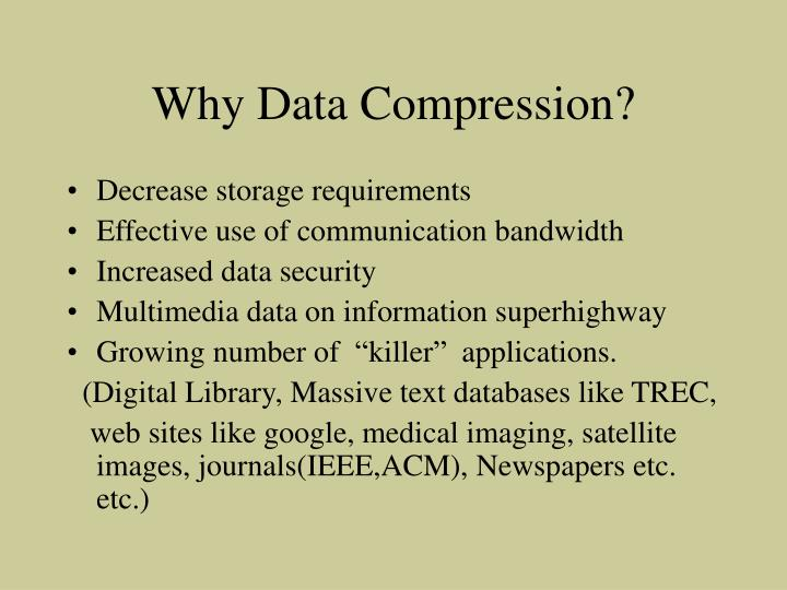 Why Data Compression?