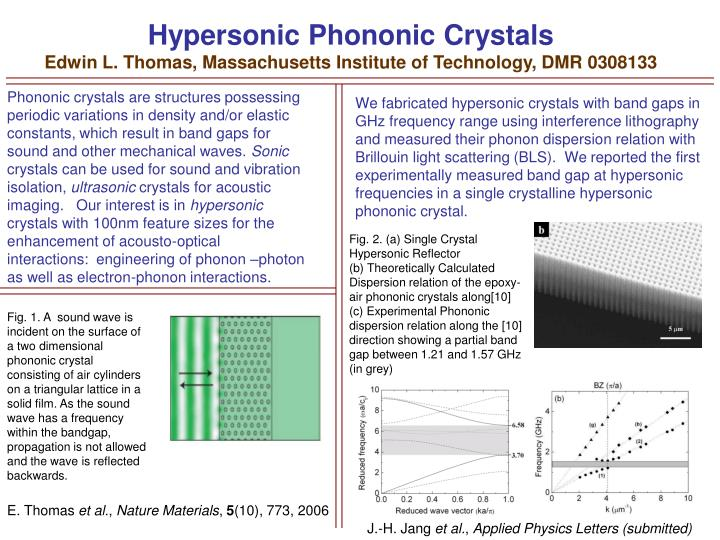 Hypersonic phononic crystals edwin l thomas massachusetts institute of technology dmr 0308133