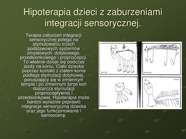 Hipoterapia dzieci z zaburzeniami integracji sensorycznej.
