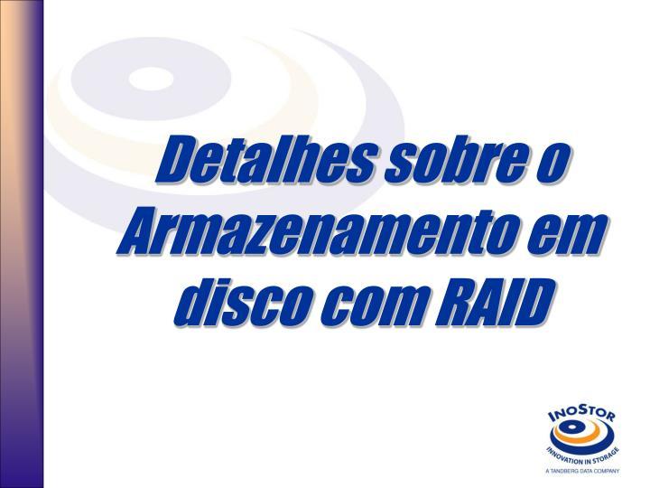 Detalhes sobre o Armazenamento em disco com RAID