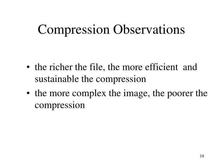 Compression Observations