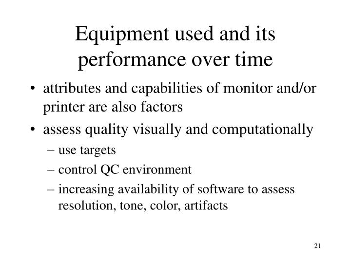 Equipment used and its performance over time