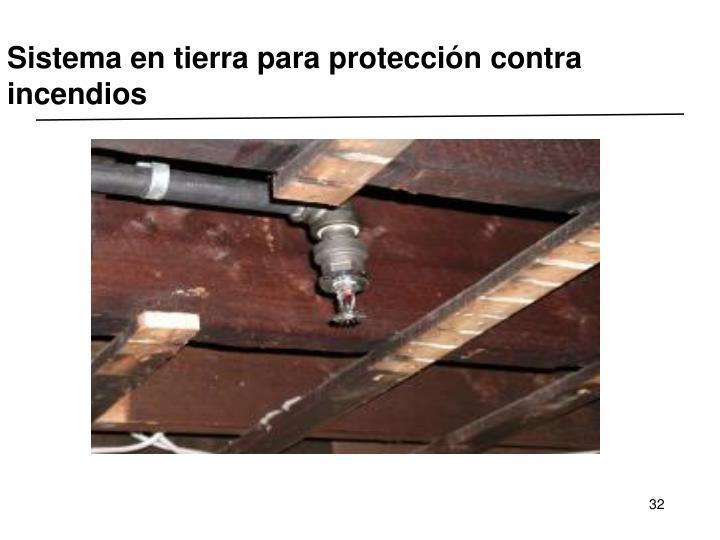Sistema en tierra para protección contra incendios