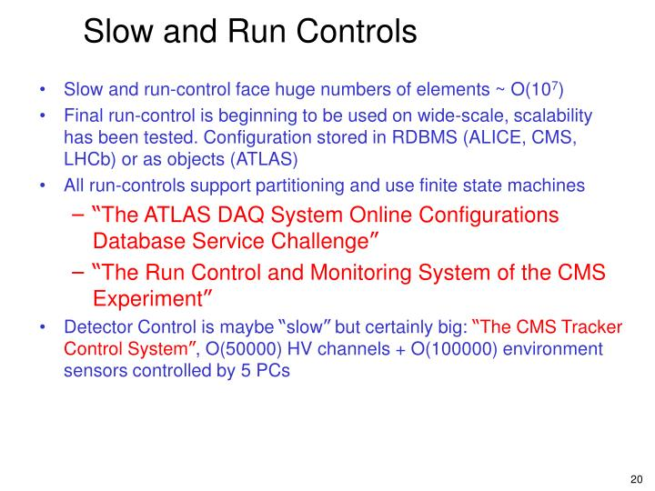 Slow and Run Controls