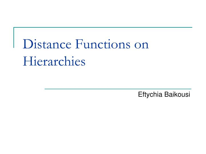 Distance Functions on Hierarchies
