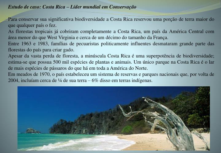 Estudo de caso: Costa Rica – Líder mundial em Conservação