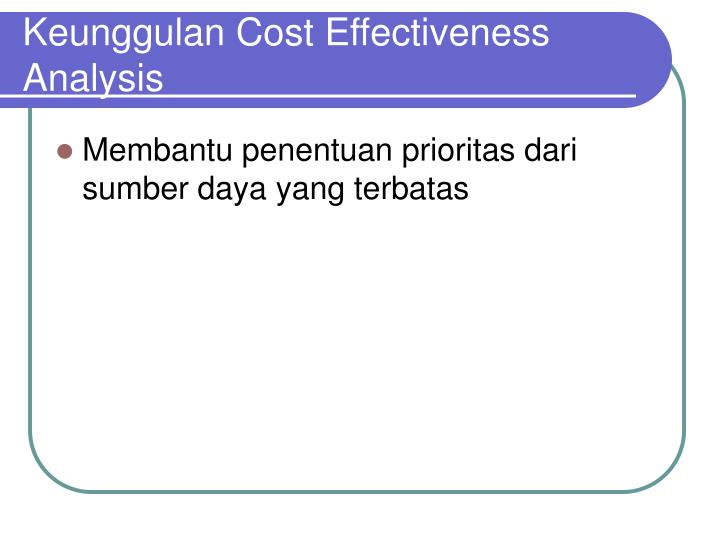 Keunggulan Cost Effectiveness Analysis